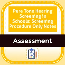 Pure Tone Hearing Screening in Schools: Screening Procedure Only Notes