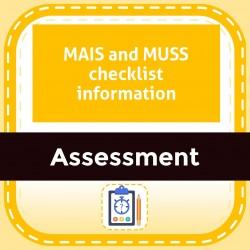MAIS and MUSS checklist information
