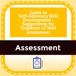 Guide to Self-Advocacy Skill Development - Suggestions for Sequence of Skill Attainment