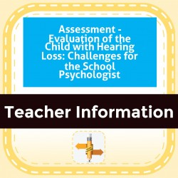 Assessment - Evaluation of the Child with Hearing Loss: Challenges for the School Psychologist