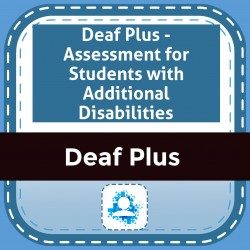 Deaf Plus - Assessment for Students with Additional Disabilities