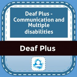 Deaf Plus - Communication and Multiple disabilities