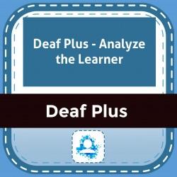 Deaf Plus - Analyze the Learner