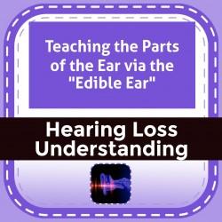 "Teaching the Parts of the Ear via the ""Edible Ear"""