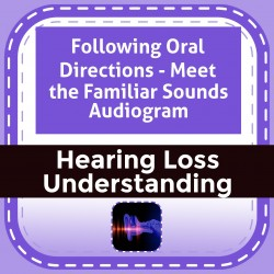 Following Oral Directions - Meet the Familiar Sounds Audiogram
