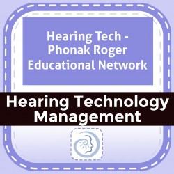 Hearing Tech - Phonak Roger Educational Network