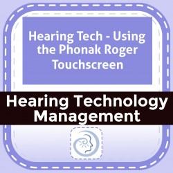 Hearing Tech - Using the Phonak Roger Touchscreen