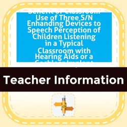 Article Summary: Benefit of Classroom Use of Three S/N Enhanding Devices to Speech Perception of Children Listening in a Typical Classroom with Hearing Aids or a Cochlear Implant