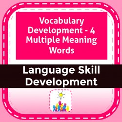 Vocabulary Development - 4 Multiple Meaning Words