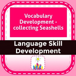 Vocabulary Development - collecting Seashells