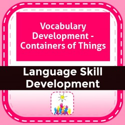 Vocabulary Development - Containers of Things
