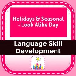 Holidays & Seasonal - Look Alike Day