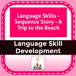 Language Skills - Sequence Story - A Trip to the Beach