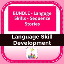BUNDLE - Languge Skills - Sequence Stories