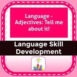 Language - Adjectives: Tell me about it!
