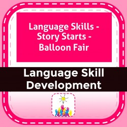 Language Skills - Story Starts - Balloon Fair