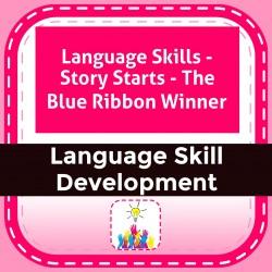 Language Skills - Story Starts - The Blue Ribbon Winner