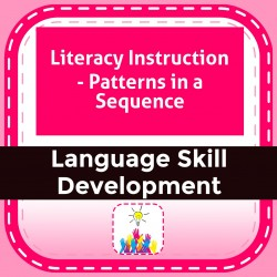 Literacy Instruction - Patterns in a Sequence