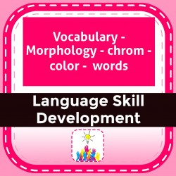 Vocabulary - Morphology - chrom - color -  words