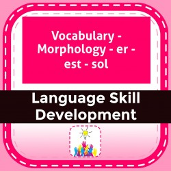 Vocabulary - Morphology - er - est - sol