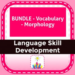 BUNDLE - Vocabulary - Morphology