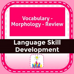 Vocabulary - Morphology - Review