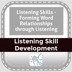 Listening Skills - Forming Word Relationships through Listening