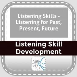 Listening Skills - Listening for Past, Present, Future
