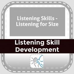 Listening Skills - Listening for Size
