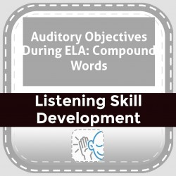 Auditory Objectives During ELA: Compound Words