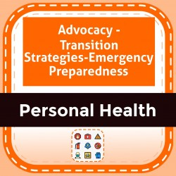 Advocacy - Transition Strategies-Emergency Preparedness