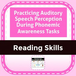 Practicing Auditory Speech Perception During Phonemic Awareness Tasks
