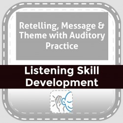 Retelling, Message & Theme with Auditory Practice