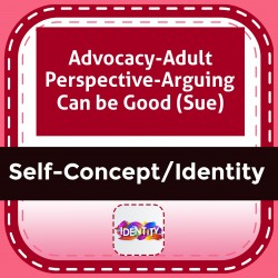 Advocacy-Adult Perspective-Arguing Can be Good (Sue)