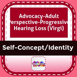 Advocacy-Adult Perspective-Progressive Hearing Loss (Virgi)