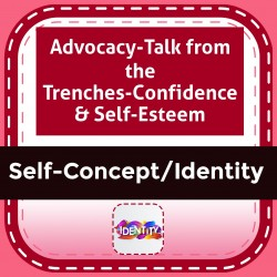 Advocacy-Talk from the Trenches-Confidence & Self-Esteem