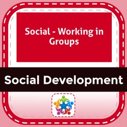 Social - Working in Groups