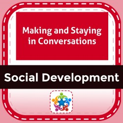 Making and Staying in Conversations