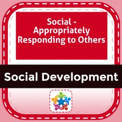 Social - Appropriately Responding to Others