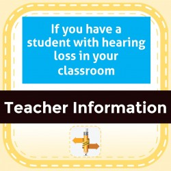If you have a student with hearing loss in your classroom