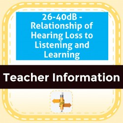 26-40dB - Relationship of Hearing Loss to Listening and Learning