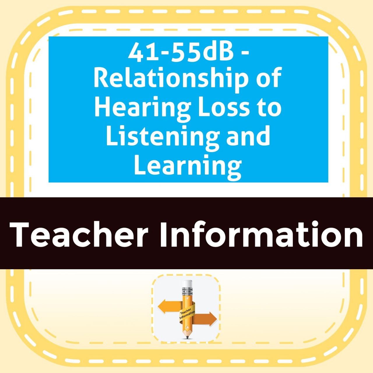 43-55dB - Relationship of Hearing Loss to Listening and Learning