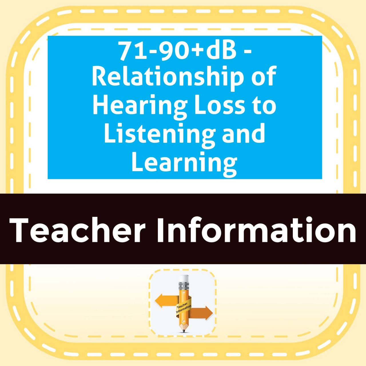 71-90+dB - Relationship of Hearing Loss to Listening and Learning