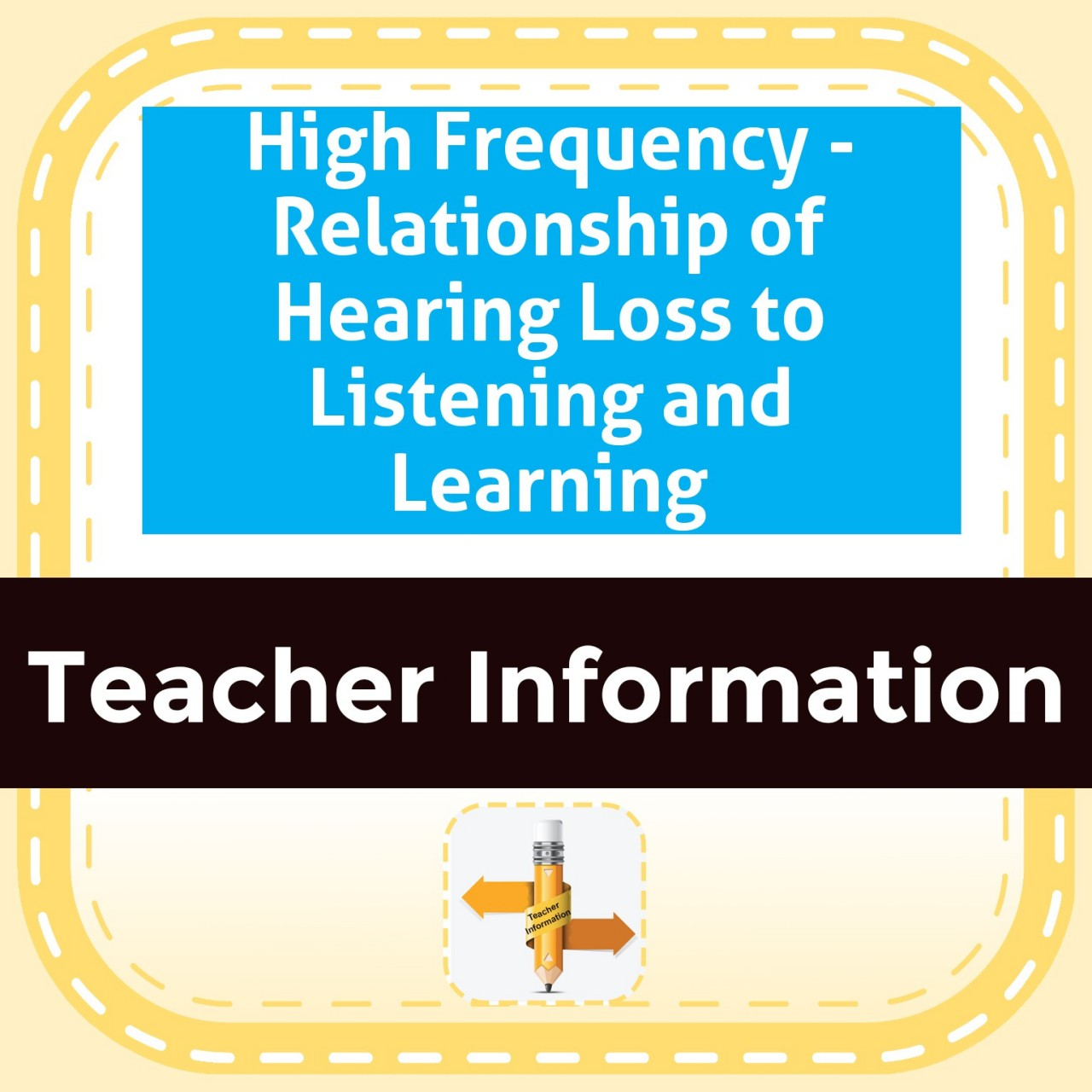 High Frequency - Relationship of Hearing Loss to Listening and Learning