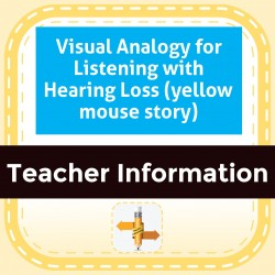 Visual Analogy for Listening with Hearing Loss (yellow mouse story)