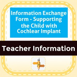 Information Exchange Form - Supporting the Child with Cochlear Implant