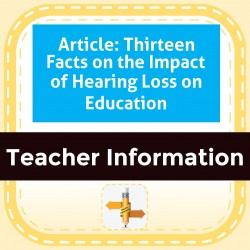 Article: Thirteen Facts on the Impact of Hearing Loss on Education