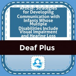 Article: Strategies for Developing Communication with Infants Whose Multiple Disabilities Include Visual Impairment and Hearing Loss