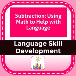 Subtraction: Using Math to Help with Language