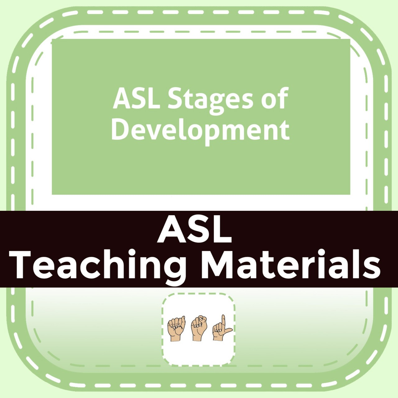 ASL Stages of Development